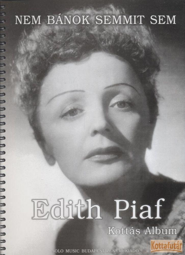 Edith Piaf - Nem bánok semmit sem