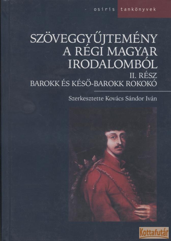 Szöveggyűjtemény a régi magyar irodalomból II.