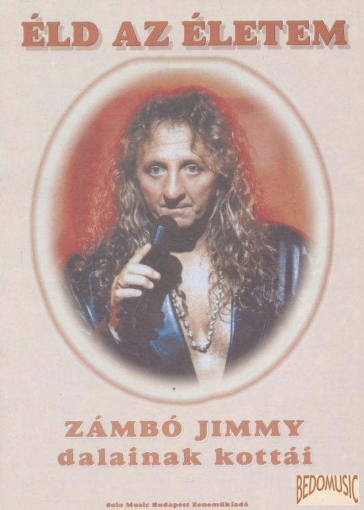 Éld az életem - Zámbó Jimmy dalainak kottái