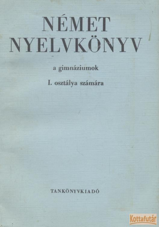Német nyelvkönyv a gimnáziumok I. osztálya számára