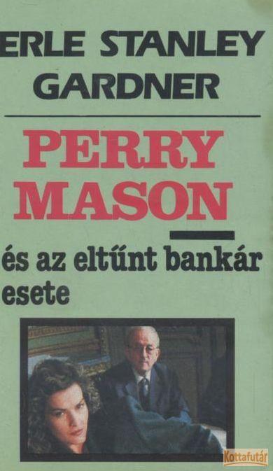 Perry Mason és az eltűnt bankás esete