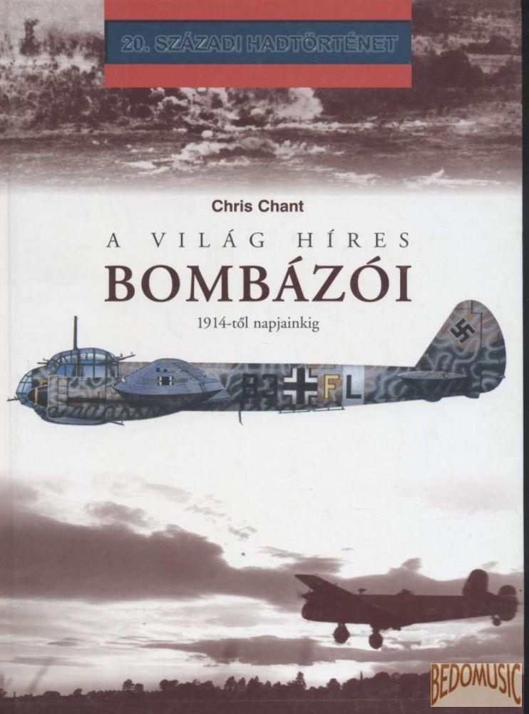 A világ híres bombázói 1914-től napjainkig