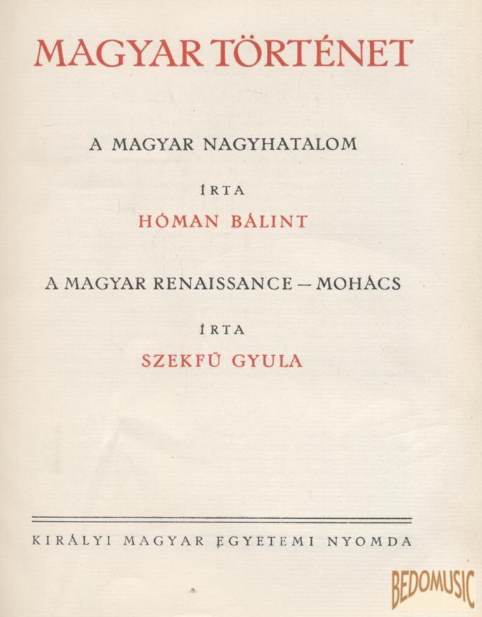 Magyar történet III. kötet - A magyar renaissance - Mohács