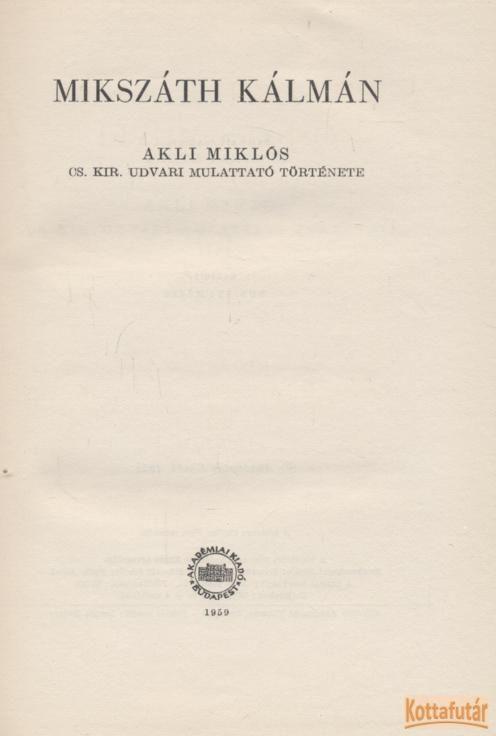 Akli Miklós cs. kir. udvari mulattató története