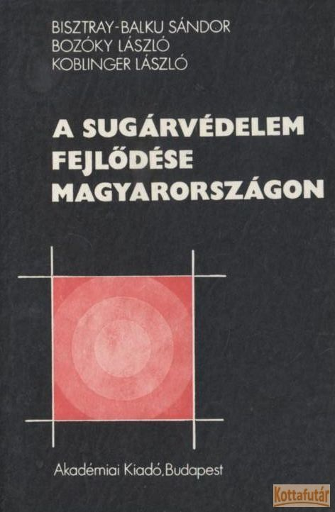 A sugárvédelem fejlődése Magyarországon