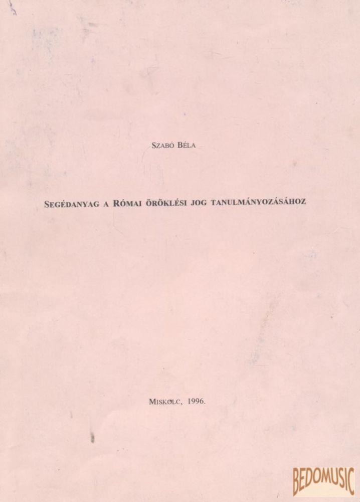 Segédanyag a Római öröklési jog tanulmányozásához