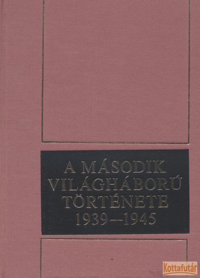 A második világháború története 1939-1945 12. kötet