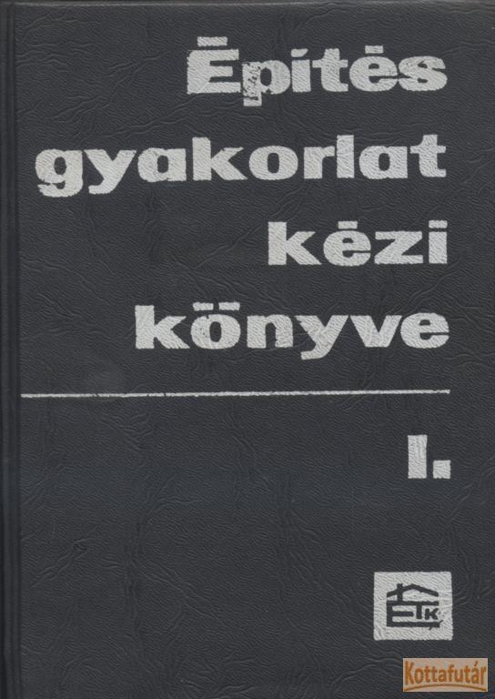 Építésgyakorlat kézikönyve I-II.