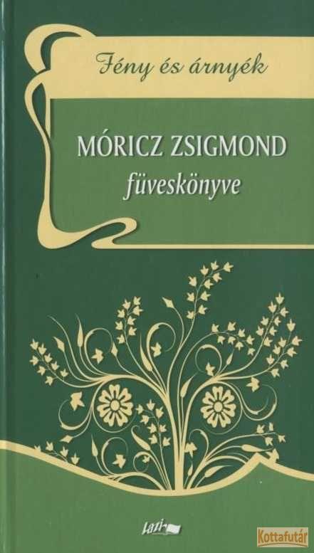 Fény és árnyék - Móricz Zsigmond füveskönyve