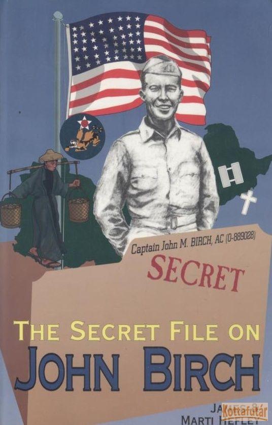 The Secret File on John Birch
