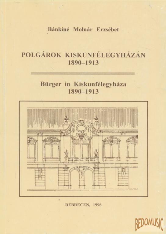 Polgárok Kiskunfélegyházán 1890-1913