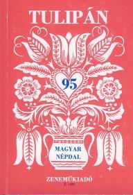 Tulipán - 95 magyar népdal