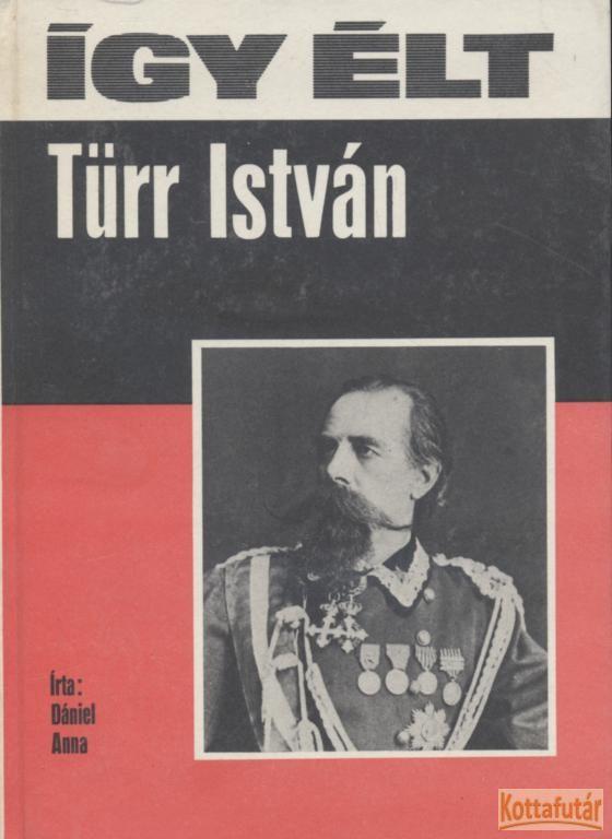 Így élt Türr István
