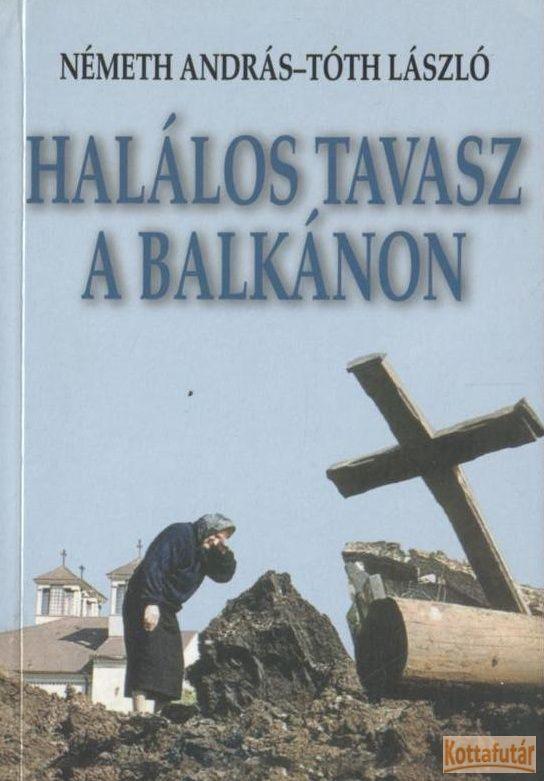 Halálos tavasz a Balkánon