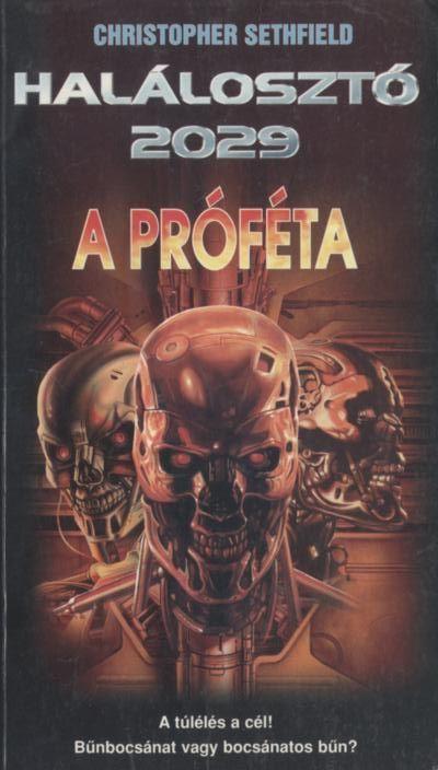 A próféta - Halálosztó 2029