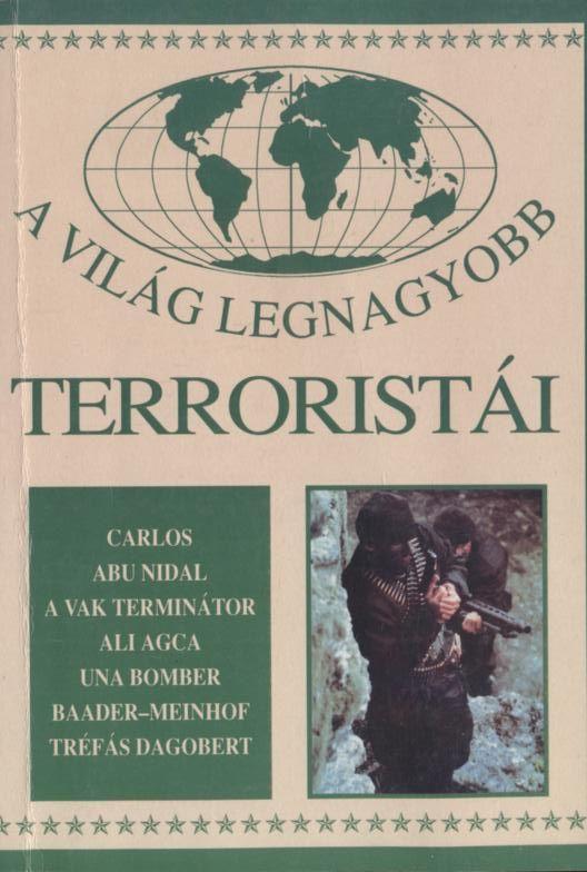 A világ legnagyobb terroristái