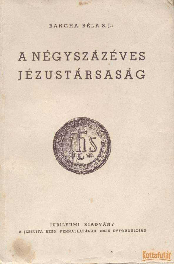 A négyszázéves Jézustársaság