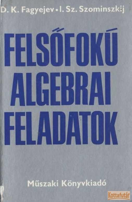 Felsőfokú algebrai feladatok