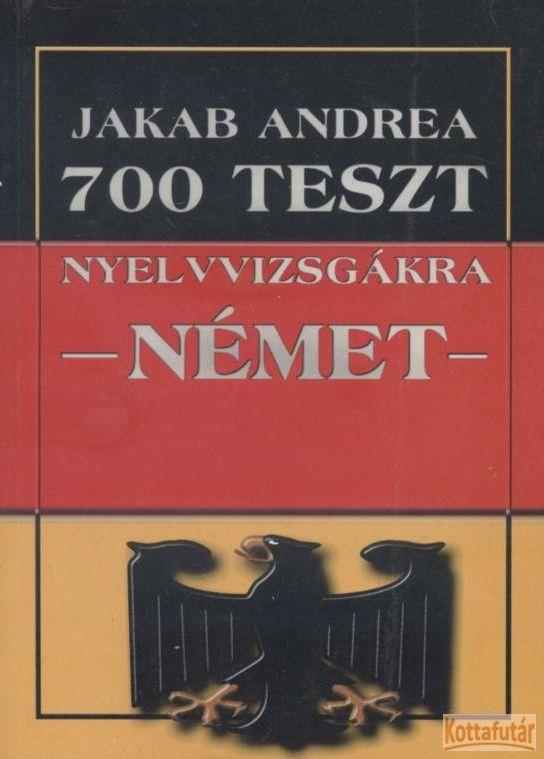700 teszt nyelvvizsgákra - Német