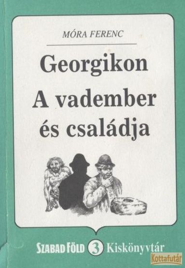 Georgikon / A vadember és családja