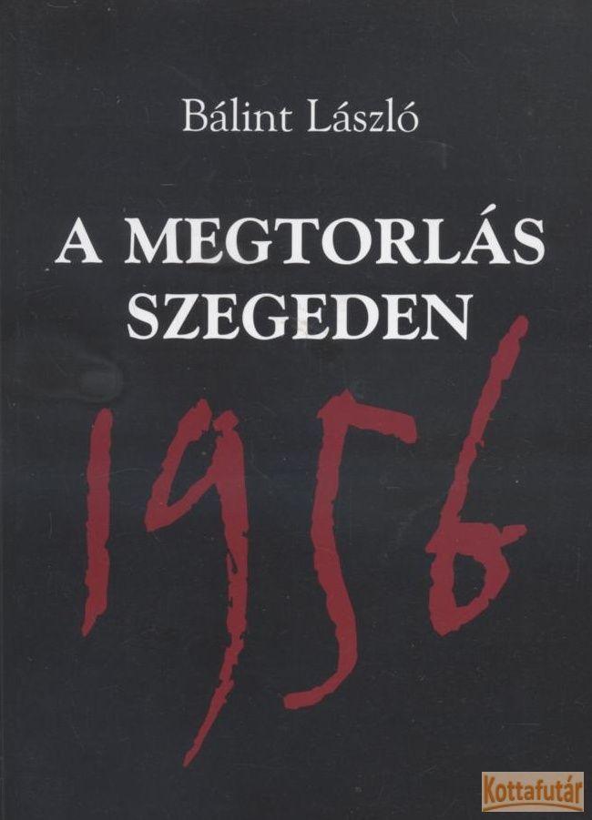 A megtorlás Szegeden