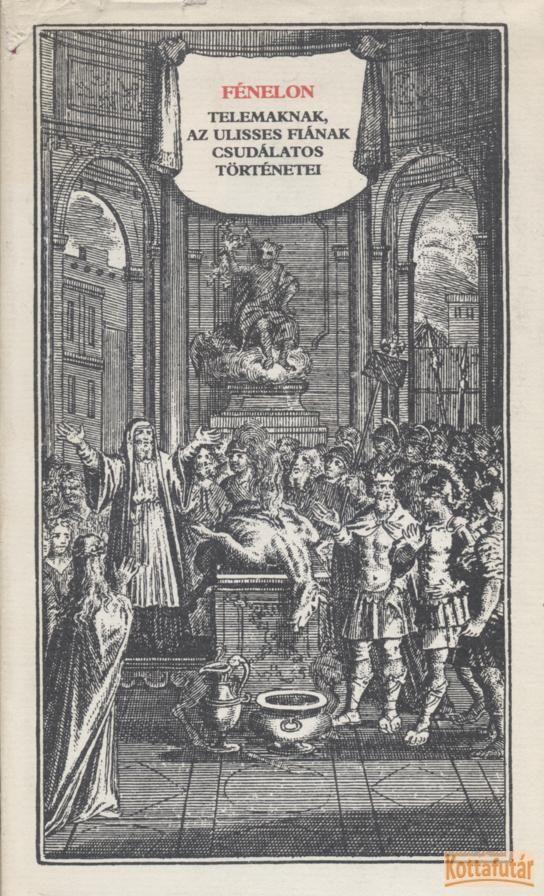 Telemaknak, az Ulisses fiának csudálatos történetei