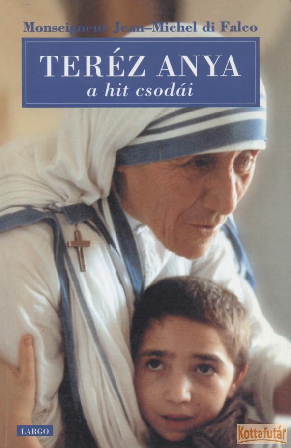Teréz anya - A hit csodái