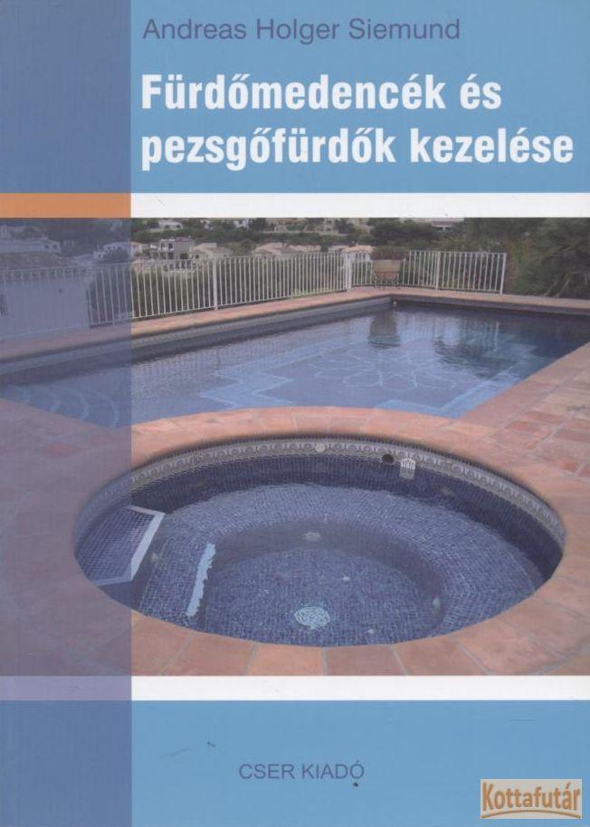 Fürdőmedencék és pezsgőfürdők kezelése