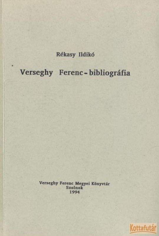 Verseghy Ferenc-bibliográfia