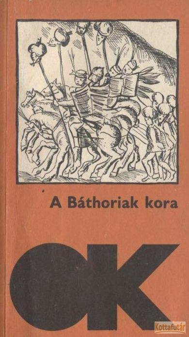 A Báthoriak kora