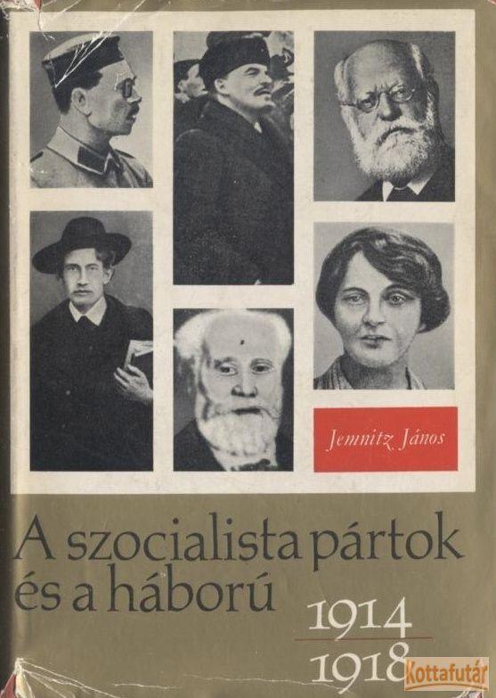 A szocialista pártok és a háború 1914-1918