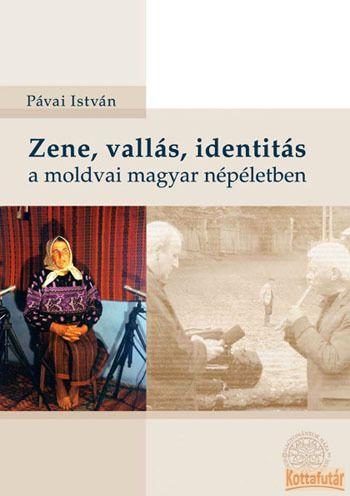 Zene, vallás, identitás a moldvai magyar népéletben