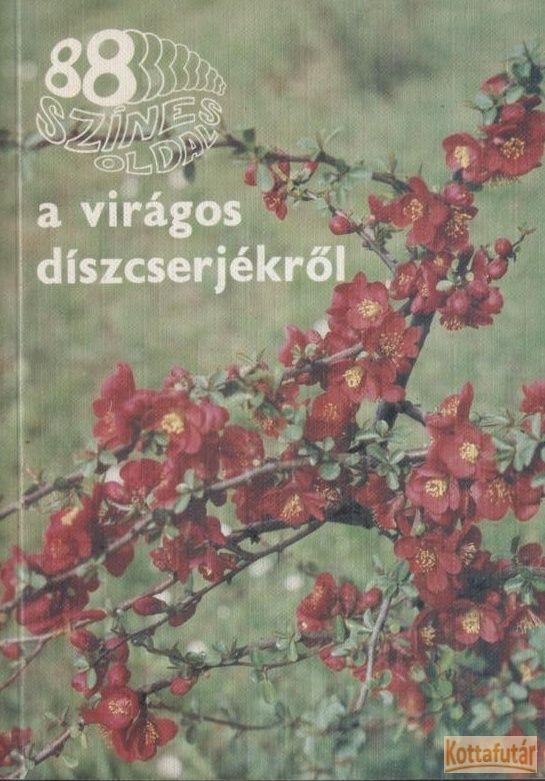 88 színes oldal a virágos díszcserjékről