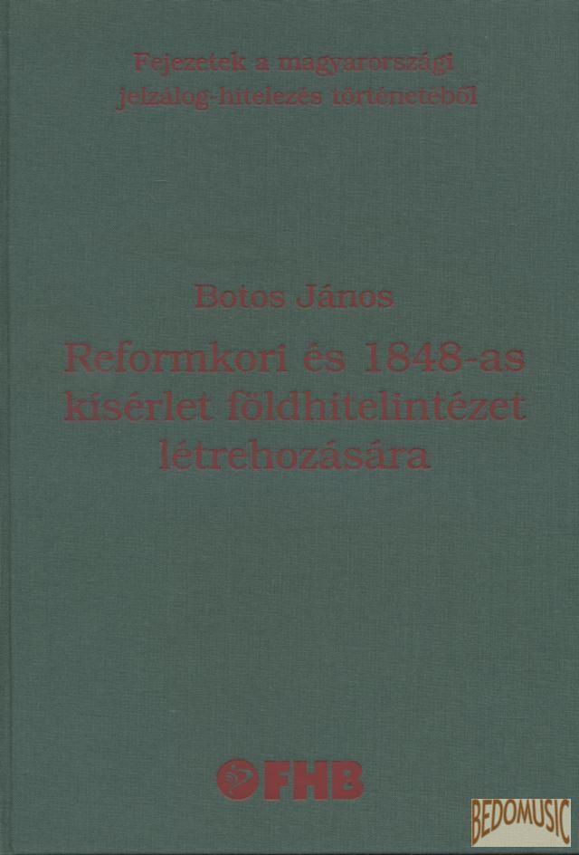 Reformkori és 1848-as kísérlet földhitelintézet létrehozására