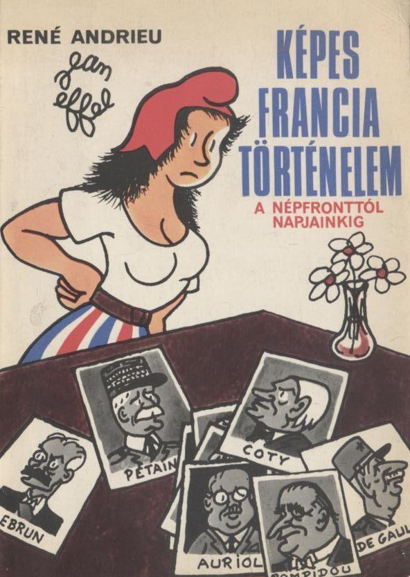 Képes francia történelem a Népfronttól napjainkig