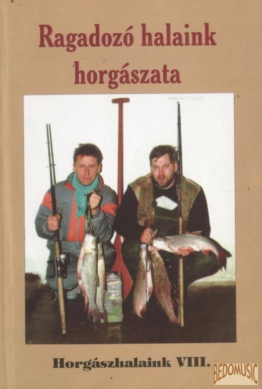 Ragadozó halaink horgászata