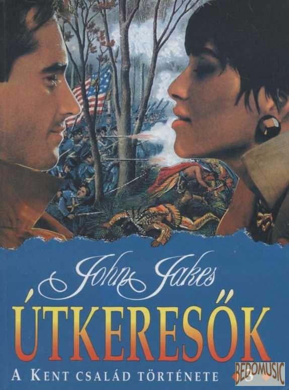 John Jakes: �tkeres�k - A Kent csal�d t�rt�nete 3.