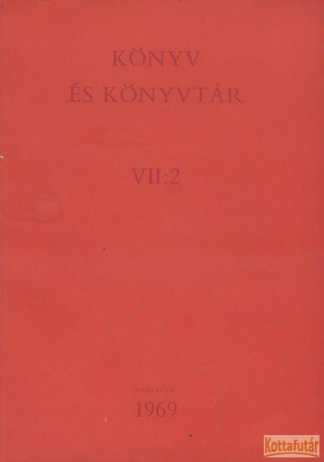 Könyv és könyvtár VII:2 1969