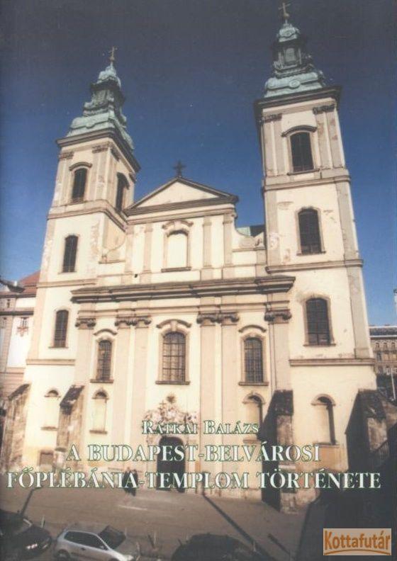 A Budapest-Belvárosi Főplébánia templom története
