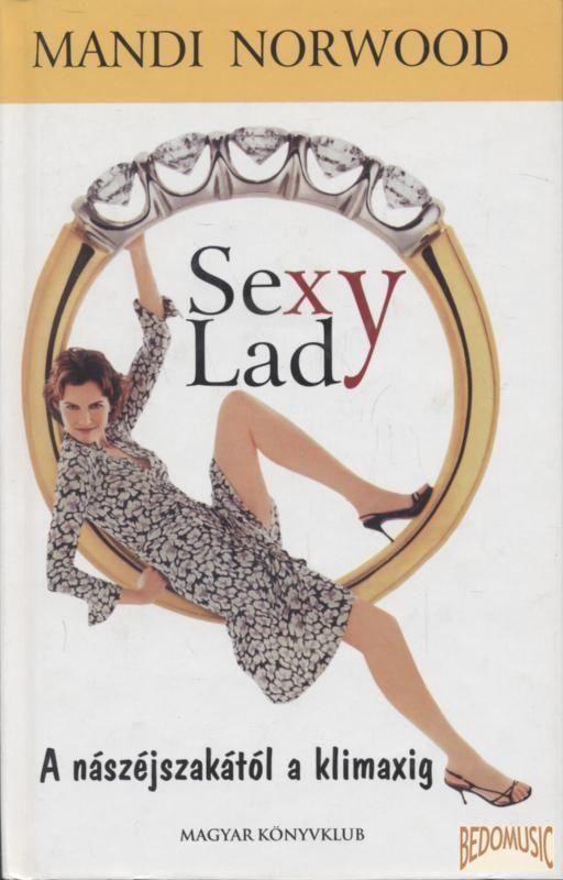Sexy Lady - A nászéjszakától a klimaxig