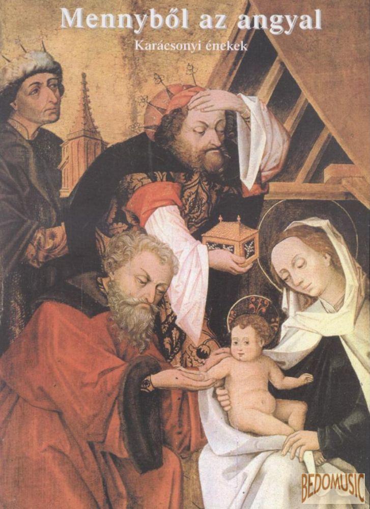 Mennyből az angyal - Karácsonyi énekek