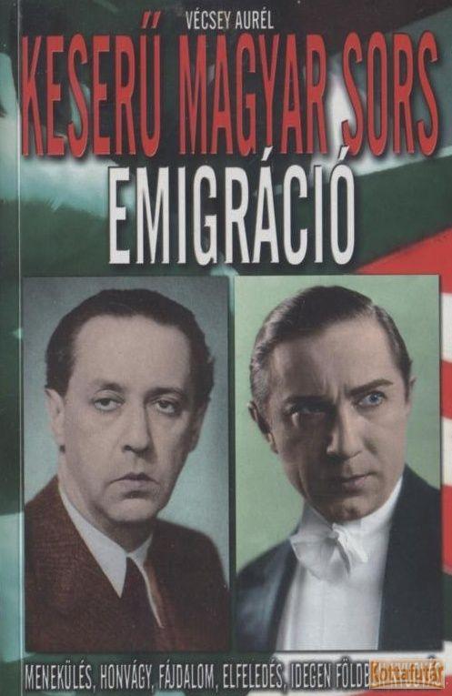 Keserű magyar sors - Emigráció