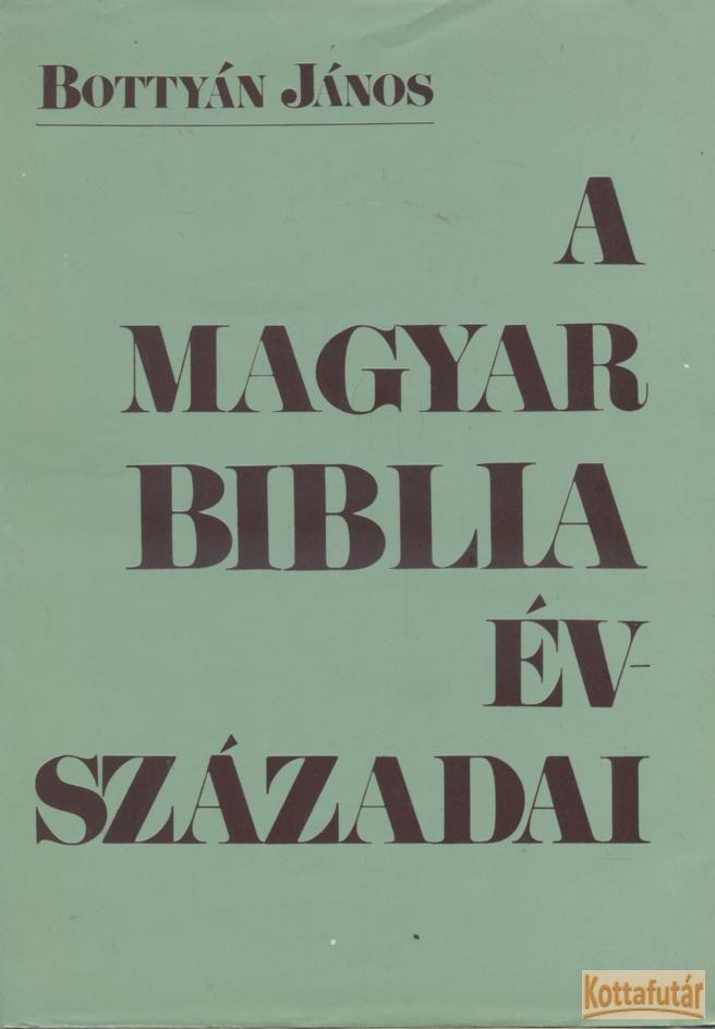 A magyar Biblia évszázadai