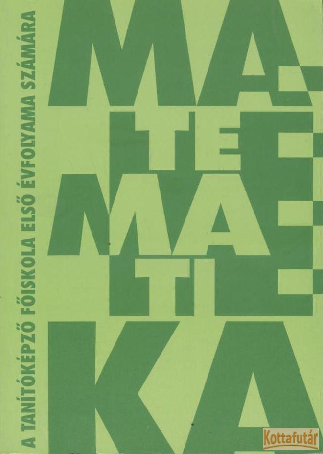 Matematika a tanítóképző főiskola első évfolyama számára