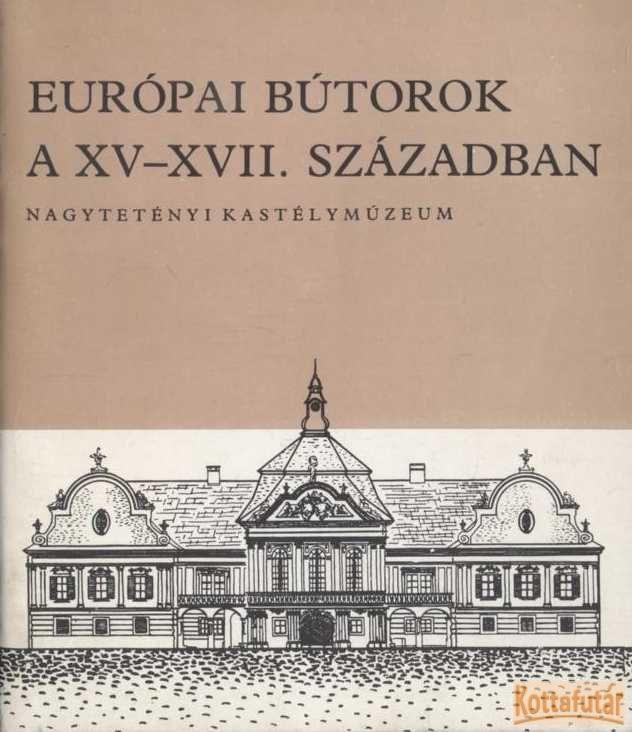 Európai bútorok a XV-XVII. században