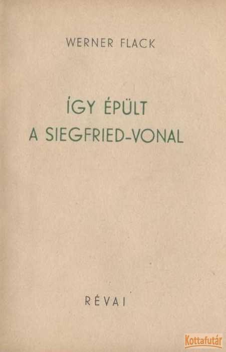 Így épült a Siegfried-vonal