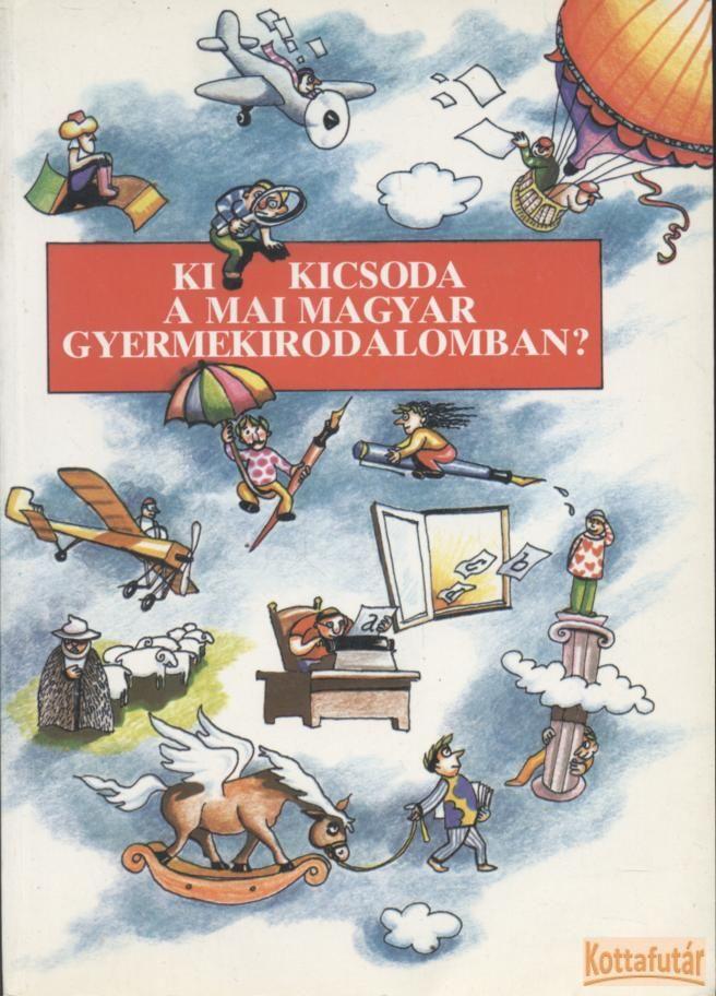 Ki kicsoda a mai magyar gyermekirodalomban?