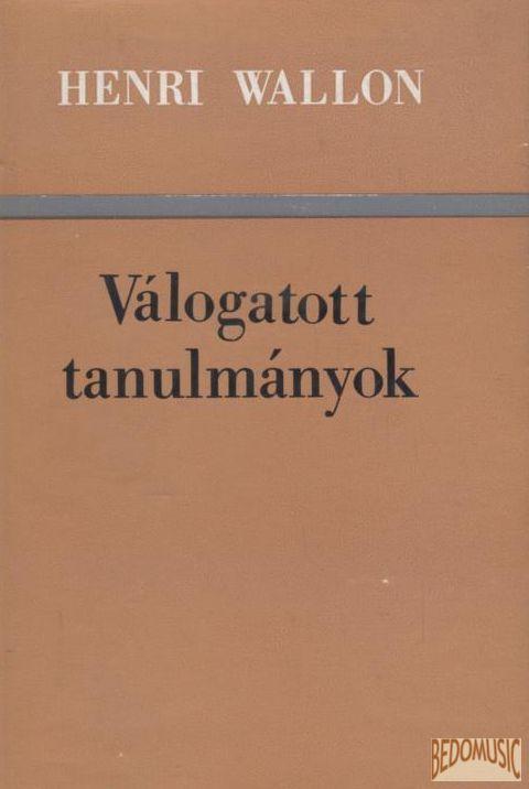 Válogatott tanulmányok - Henri Wallon