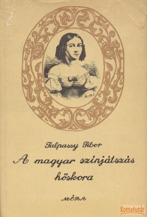 A magyar színjátszás hőskora