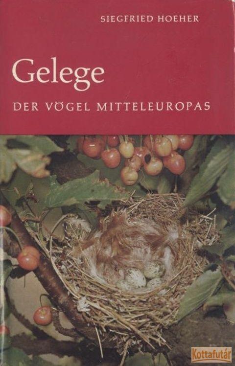 Gelege der Vögel Mitteleuropas und einiger in nördlicheren und südlicheren Breiten brütenden Art